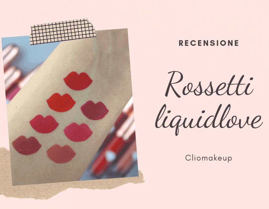 Recensione LiquidLove di ClioMakeUp