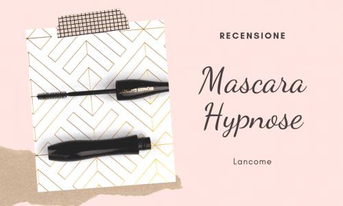Recensione Hypnose mascara di Lancome
