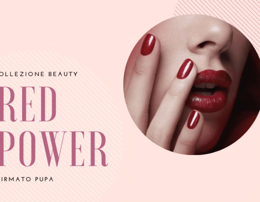 Scopri la Collezione Red Power by Pupa