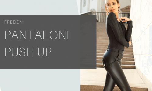 Pantaloni Freddy push up: esaltare le forme con stile e comfort