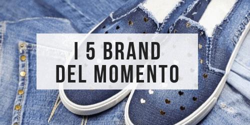 I 5 brand del momento