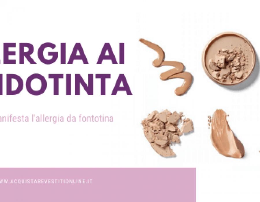 Allergia fondotinta: come riconoscerla e quali prodotti scegliere