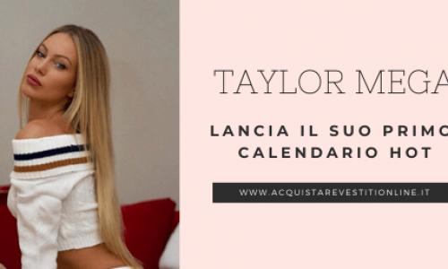 Taylor Mega lancia il suo primo calendario