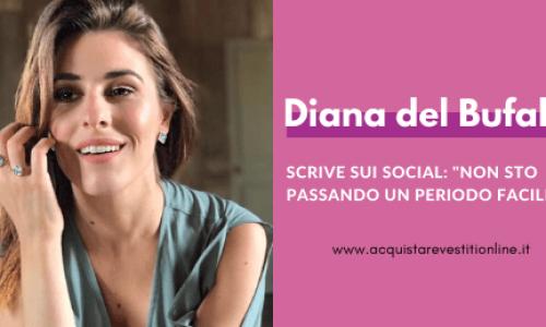 """Diana del Bufalo racconta """"Non sto passando un periodo facile"""""""