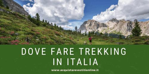 Dove fare trekking in Italia