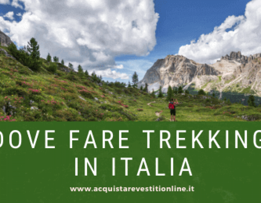 Dove fare trekking in Italia